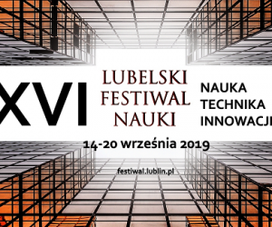 Lubelski Festiwal Nauki 2019
