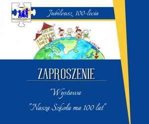 """Wystawa """"Nasza Szkoła ma 100 lat"""""""